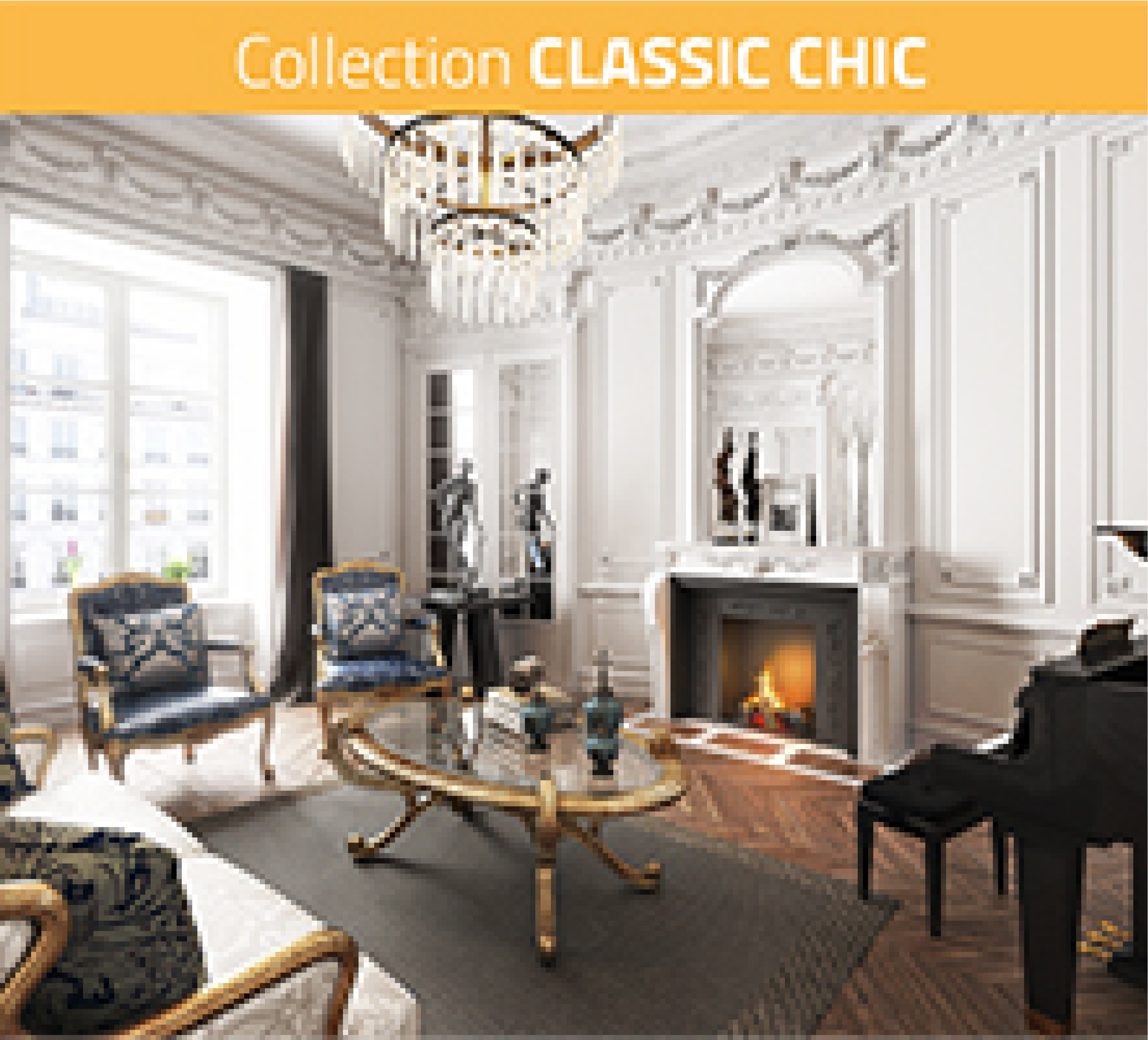 COLLECTION CLASSIC CHIC